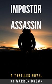 Impostor Assassin: A Thriller Novel