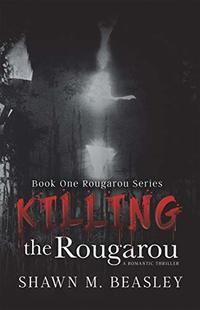 Killing the Rougarou - Published on Aug, 2018