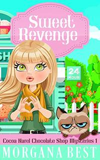 Sweet Revenge: Funny Culinary Cozy Mystery Series (Cocoa Narel Chocolate Shop Mysteries Book 1) - Published on May, 2016