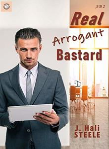 Real Arrogant Bastard (Arrogant Bastards Book 2)