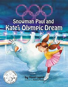 Snowman Paul and Kate's Olympic Dream - Published on Feb, 2018
