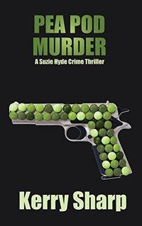 Pea Pod Murder (A Free Suzie Hyde Crime Thriller Book 1)