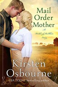 Mail Order Mother (Brides of Beckham Book 28) - Published on Mar, 2019