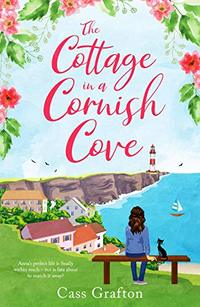 The Cottage in a Cornish Cove: A heart-warming, feel-good romance (A Polkerran Village Tale Book 1) - Published on Feb, 2020