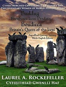 Buddug/Bouddica: Brenhines Iceni Prydain/Britain's Queen of the Iceni (Cyfres Merched Chwedlonol yn Hanes y Byd Book 2)