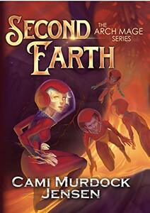 Second Earth: Book Two in the Arch Mage Series - Published on Jan, 2020