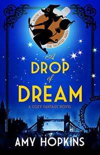 A Drop Of Dream: A Cozy Fantasy (Talented Book 1)