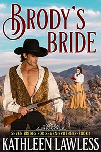 BRODY'S BRIDE (Seven Brides for Seven Brothers Book 1) - Published on Jun, 2019