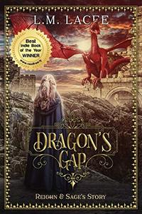 DRAGON'S GAP: (Book 1) A Fantasy Paranormal Romance Series: Reighn & Sage's Story (DRAGON'S GAP SERIES) - Published on Mar, 2018
