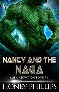 Nancy and the Naga: A SciFi Alien Romance (Alien Abduction Book 14)