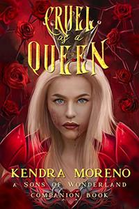 Cruel as a Queen (Sons of Wonderland Book 4)