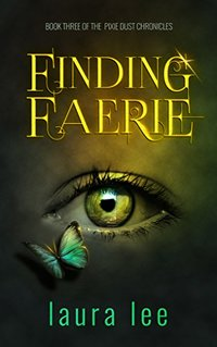 Finding Faerie (The Pixie Dust Chronicles Book 3)