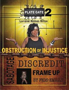Plategate: Obstruction of Injustice : SABOTAGE, Discredit, Frameup By Feds - Email