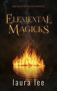 Elemental Magicks (Pixie Dust Chronicles Book 4)