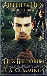 Arthur Rex: Dux Bellorum