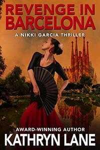 Revenge in Barcelona: A Nikki Garcia Thriller - Published on Dec, 2019