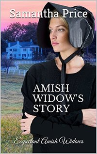 Amish Widow's Story: Amish Romance (Expectant Amish Widows Book 14)