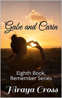 Gabe and Carin: Eighth Book, Remember Series - Published on Jun, 2020