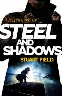 Steel and Shadows (John Steel Thriller Book 1)