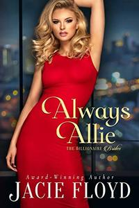 Always Allie (The Billionaire Brides Book 1) - Published on Oct, 2019
