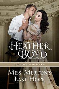 Miss Merton's Last Hope (Miss Mayhem Book 4) - Published on Oct, 2015