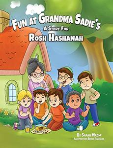 Fun at Grandma Sadie's: A Story for Rosh Hashanah (Jewish Holiday Books for Children Book 1) - Published on Aug, 2019