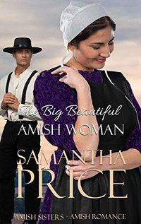The Big Beautiful Amish Woman: Amish Romance (Amish Twin Hearts Book 3)