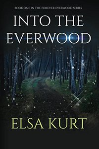 Into the Everwood (Forever Everwood Book 1)