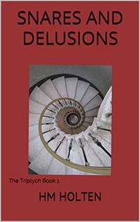Snares and Delusions:    The Triptych Book 1 - Published on Oct, 2017