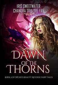 Dawn of the Thorns (Wicked Beauty Reverse Harem Fairytales Book 2)