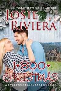 1-800-CHRISTMAS: A Sweet Holiday Romance (Flipping For You Book 2) - Published on Dec, 2018