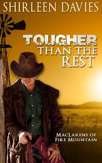 Tougher Than The Rest (MacLarens of Fire Mountain Book 1) - Published on Jun, 2014