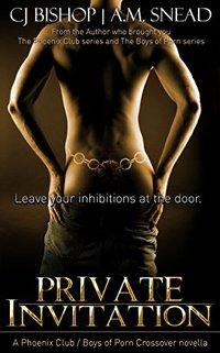 Private Invitation: A Phoenix Club / Boys of Porn crossover novella