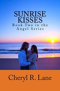 Sunrise Kisses (Angel Series Book 2)