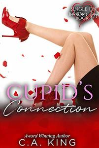 Cupid's Connection (Single On Valentine's Day Book 3)