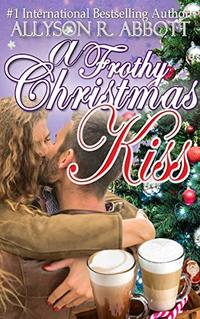 A Frothy Christmas Kiss - Published on Nov, 2018