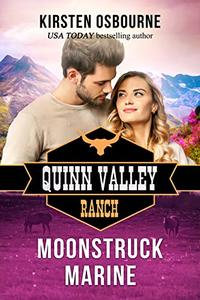 Moonstruck Marine (Quinn Valley Ranch Book 23) - Published on Aug, 2019