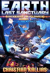 Earth - Last Sanctuary (Definitive Edition) (Universe in Flames Book 1)