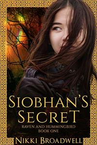 Siobhan's Secret (Raven and Hummingbird Book 1) - Published on Apr, 2019