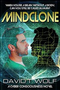 Mindclone: A Cyber Consciousness Novel