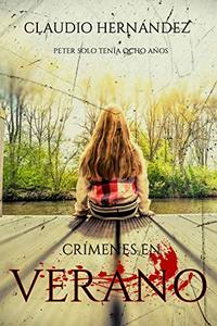 Crímenes en verano: (Crimes in summer) (Spanish Edition)