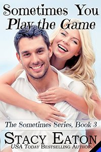 Sometimes You Play The Game (The Sometimes Series Book 3) - Published on Oct, 2017