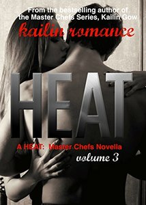 HEAT Vol. 3 (Master Chefs: HEAT Series #3) - Published on Feb, 2015