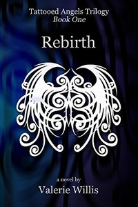 Rebirth (Tattooed Angels Trilogy Book 1)