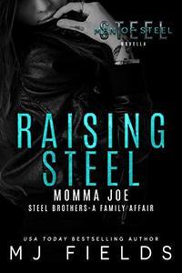 Raising Steel: Steel Brothers - A Family Affair (Men of Steel Book 5)