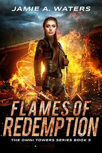 Flames of Redemption (The Omni Towers Series Book 5)
