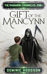 Gift of the Mancynn (The Ragnarök Chronicles: 2016 Book 1)