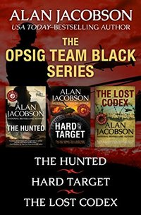 The OPSIG Team Black Series: The Hunted, Hard Target, and The Lost Codex