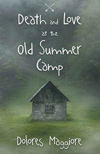 Death and Love at the Old Summer Camp