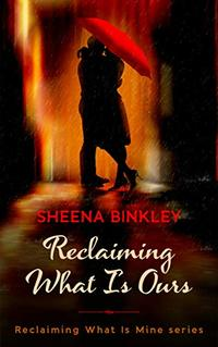 Reclaiming What Is Ours (Reclaiming What Is Mine Book 2) - Published on Jul, 2020